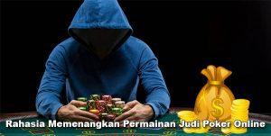 rahasia menang main judi poker online